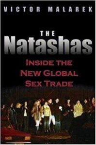 he Natashas: Inside the New Global Sex Trade.