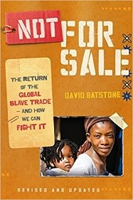 Not For Sale: The Return of the Global Slave Trade and How We Can Fight It.
