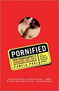 Pornified: How Pornography is Damaging our Lives, Our Relationships, and Our Families.