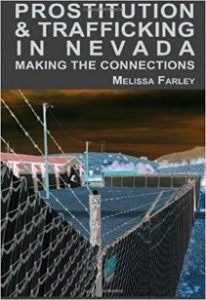 Prostitution and Trafficking in Nevada: Making the Connections.