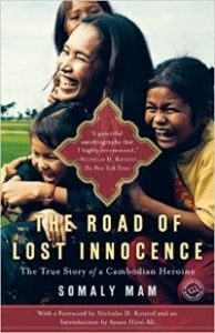 The Road of Lost Innocence: The True Story of a Cambodian Heroine.