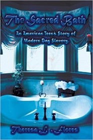 The Sacred Bath: An American Teen's Story of Modern Day Sex Slavery.
